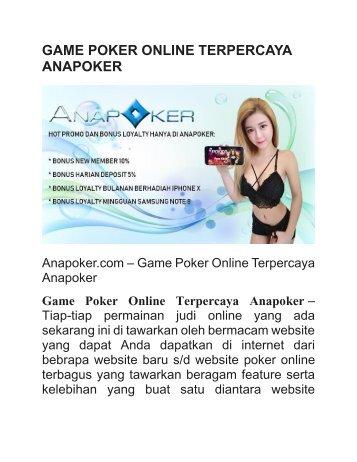 GAME POKER ONLINE TERPERCAYA ANAPOKER