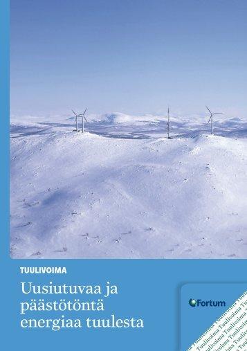 Uusiutuvaa ja päästötöntä energiaa tuulesta - Fortum