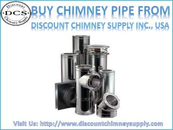 Best Chimney Pipe from Discount Chimney Supply Inc., Loveland, USA