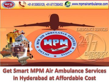 MPM Air Ambulance Services in Hyderabad with ICU Facility at Low Cost
