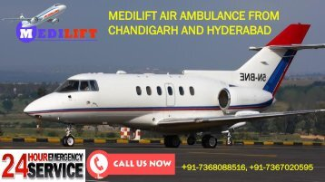 Now Get Medilift Air Ambulance from Chandigarh and Hyderabad with ICU Support