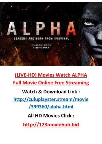 L-I-V-E Movie Watch ALPHA 2018 Full Movie Online Free Streaming HD Quality
