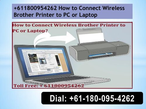 +611800954262 How to Connect Wireless Brother Printer to PC or Laptop