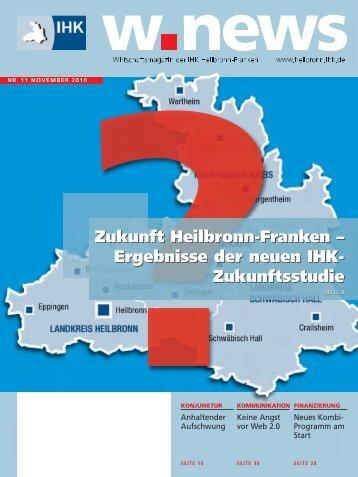 Zukunft Heilbronn-Franken – Ergebnisse der neuen IHK ... - w.news