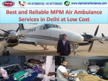 Best and Reliable MPM Air Ambulance Services in Delhi at Low Cost