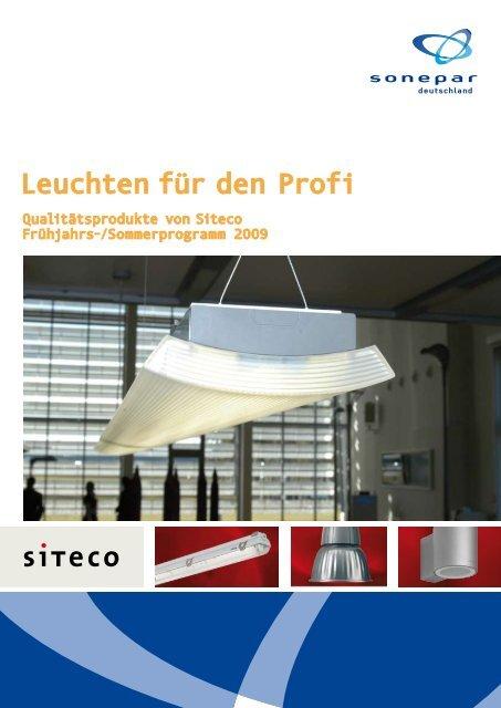 Leuchten für den Profi - Qualitätsprodukte von Siteco - Sonepar