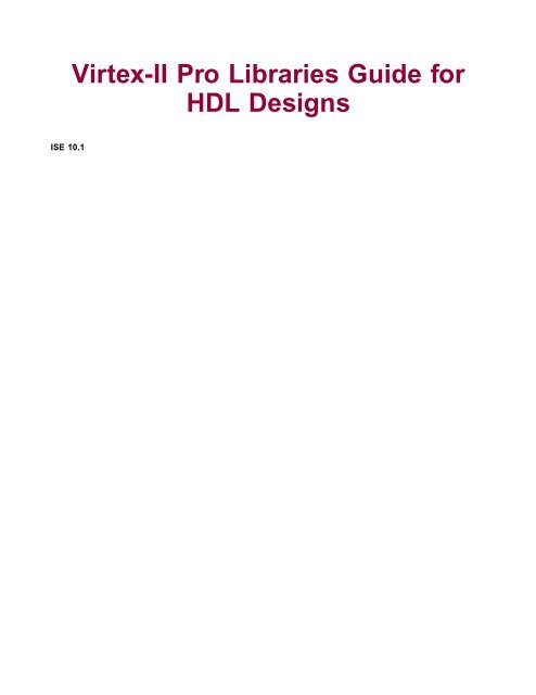 Xilinx Virtex-II Pro Libraries Guide for HDL Designs