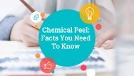 Chemical Peel Facts You Need To Know