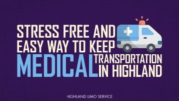 Stress Free and Easy Way to Keep Medical Transportation in Highland