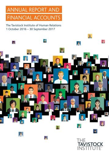 Tavistock Institute of Human Relations Annual Report, 1st October 2016 - 30th September 2017.