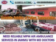 Need Reliable MPM Air Ambulance Services in Jammu with MD Doctors