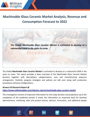 Machinable Glass Ceramic Market Analysis, Revenue and Consumption Forecast to 2022