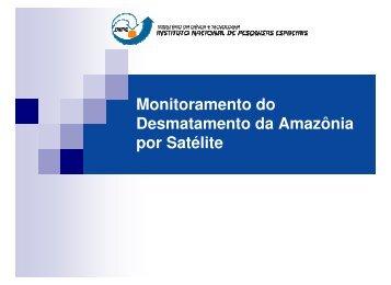 Monitoramento do Desmatamento da Amazônia por ... - DGI - Inpe