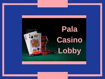 Pala Casino Lobby