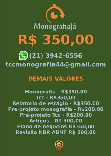 R$ 350,00 PARA   TCC E MONOGRAFIA WHATSAPP (21) 3942-6556   tccmonografia44@gmail.com (100)