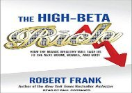 [+][PDF] TOP TREND The High-Beta Rich: How the Manic Wealthy Will Take Us to the Next Boom, Bubble, and Bust [PDF]