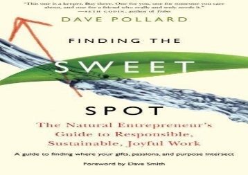 [+][PDF] TOP TREND Finding the Sweet Spot: The Natural Entrepreneur s Guide to Responsible, Sustainable, Joyful Work [PDF]