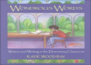 [PDF] Wondrous Words: Writers and Writing in the Elementary Classroom Full Ebook