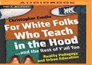 Read For White Folks Who Teach in the Hood.and the Rest of Y all Too: Reality Pedagogy and Urban Education (pdf,epub,txt)