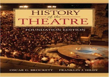 Free Download History of the Theatre, Foundation Edition Full Ebook