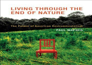 Read Living Through the End of Nature: The Future of American Environmentalism (The MIT Press) | Ebook