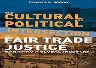 PDF The Cultural and Political Intersection of Fair Trade and Justice: Managing a Global Industry | Online