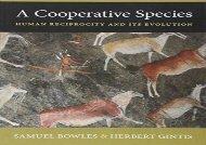 Download A Cooperative Species: Human Reciprocity and Its Evolution | Ebook