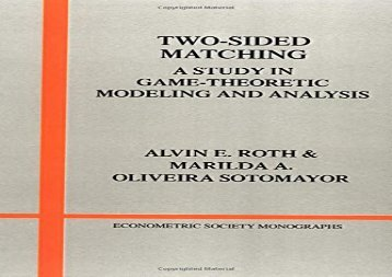 Free Two-Sided Matching: A Study in Game-theoretic Modeling and Analysis (Econometric Society Monographs) | Download file