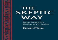Free The Skeptic Way: Sextus Empiricus s Outlines of Pyrrhonism: Sextus Empiricus