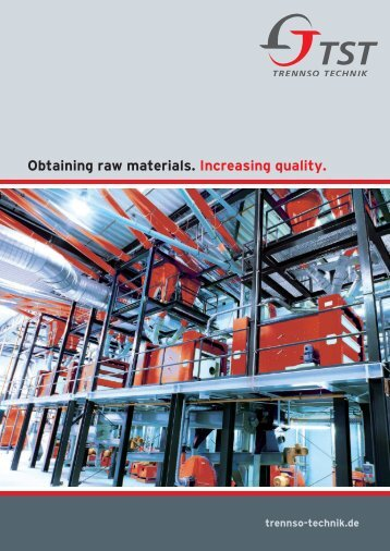 Obtaining raw materials. Increasing quality. - Trennso-Technik