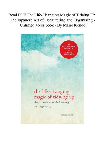 [Free] Download The Life-Changing Magic of Tidying Up The Japanese Art of Decluttering and Organizing   Best book  BY Marie Kondo