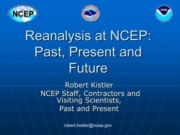Reanalysis at NCEP: Past, Present and Future