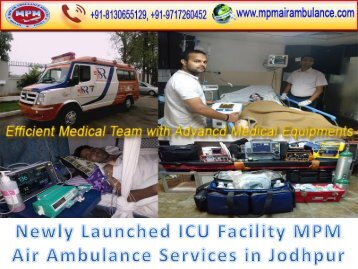 Advanced ICU Facility MPM Air Ambulance Services in Jodhpur with MD Doctors