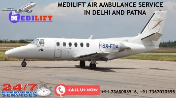 Avail Inexpensive and Reliable Air Ambulance Service in Delhi and Patna by Medilift