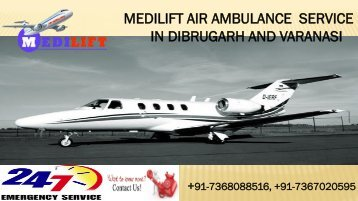 Now Get Medilift Air Ambulance Service in Dibrugarh and Varanasi with Doctor Facility