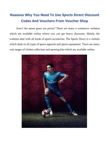 Reasons Why You Need To Use Sports Direct Discount Codes And Vouchers From Voucher Shop
