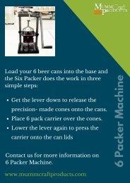 Mumm Craft Products - Best Six Packer Machine