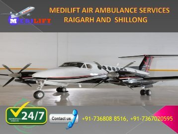 Hi-tech Air Ambulance Services Raigarh and Shillong by Medilift