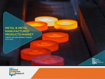 Emerging Trends in Metal & Metal Manufactured Products Market