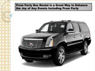 Prom Party Bus Rental is a Great Way to Enhance the Joy of Any Events Including Prom Party