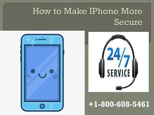 Make IPhone More Secure +1-800-608-5461