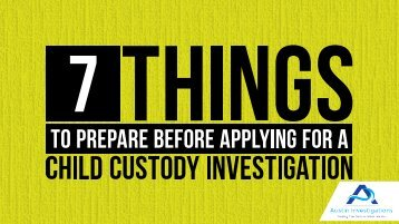 7 Things To Prepare Before Applying For A Child Custody Investigation