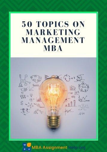 50 Topics on Marketing Management MBA