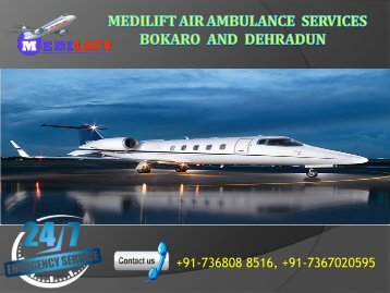 Inexpensive Air Ambulance Services Bokaro and Dehradun by Medilift