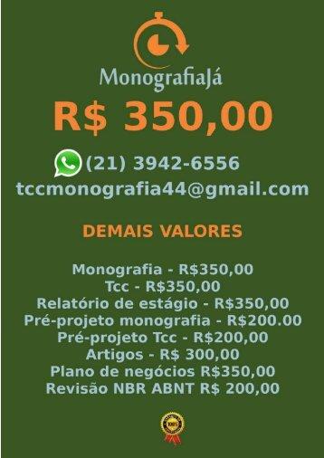 R$ 350,00 POR  TCC OU MONOGRAFIA WHATSAPP (21) 3942-6556   tccmonografia44@gmail.com (31)