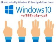 HP Support Number 1-888-963-7228, Solve Windows 10 touchpad driver issues.output