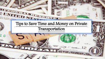 Tips to Save Time and Money on Private Transportation