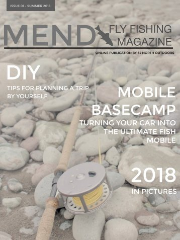 Mend Fly Fishing Magazine - Summer 2018