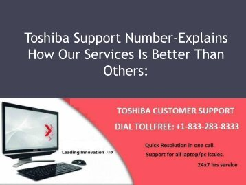 For Resolving Issues  Dial (1-833-283-8333) Toshiba Support Number