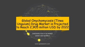 Global Onychomycosis (Tinea Unguium) Drug Market is Projected to Reach 2,905 million USD by 2022